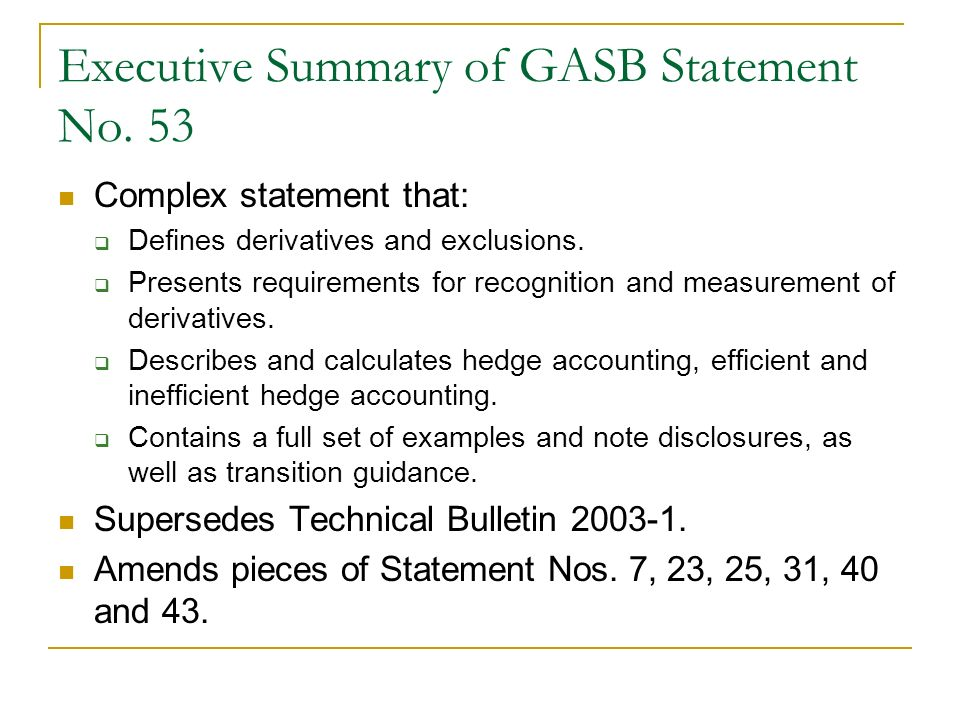 Executive Summary of GASB Statement No.53 What is a derivative.