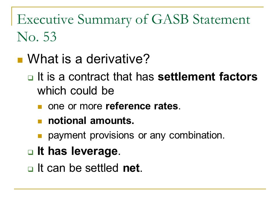 Executive Summary of GASB Statement No.53 What are settlement factors.