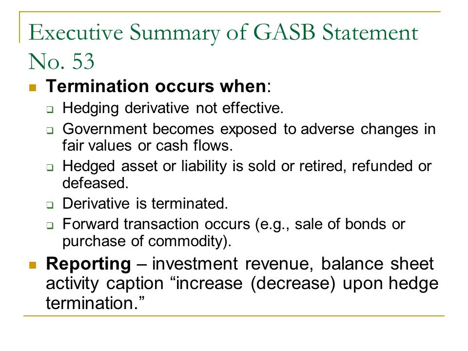 Statement of Net Assets Presentation for Swaption and Swap DR / (Cr)As of and for the Fiscal Year Ending: 123456 Statement of Net Assets Cash $11,016,200 $8,516,200$6,016,200$3,516,200$1,016,200 Derivative Instrument - Swaption (602,878)(927,124)---- Derivative Instrument – Swap --(751,864)(571,664)(386,382)(195,877) Borrowing Payable 11,189,52711,527,7319,357,4067,121,4844,817,9812,444,854 Not supposed to foot unless counting statement of activities