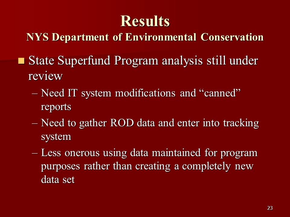 23 Results NYS Department of Environmental Conservation State Superfund Program analysis still under review State Superfund Program analysis still und
