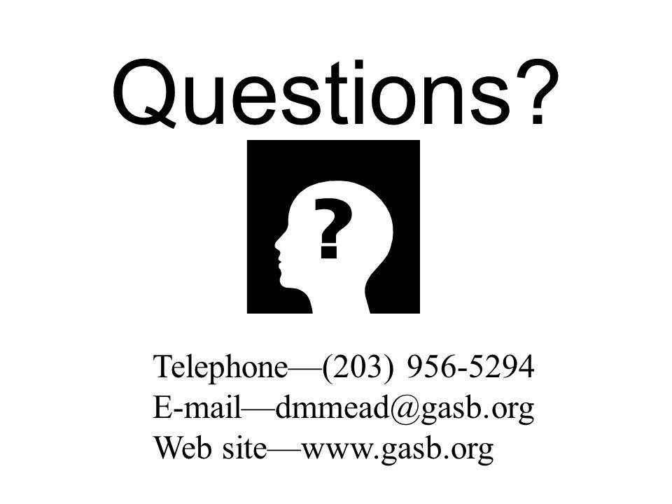 Questions Telephone(203) 956-5294 E-maildmmead@gasb.org Web sitewww.gasb.org