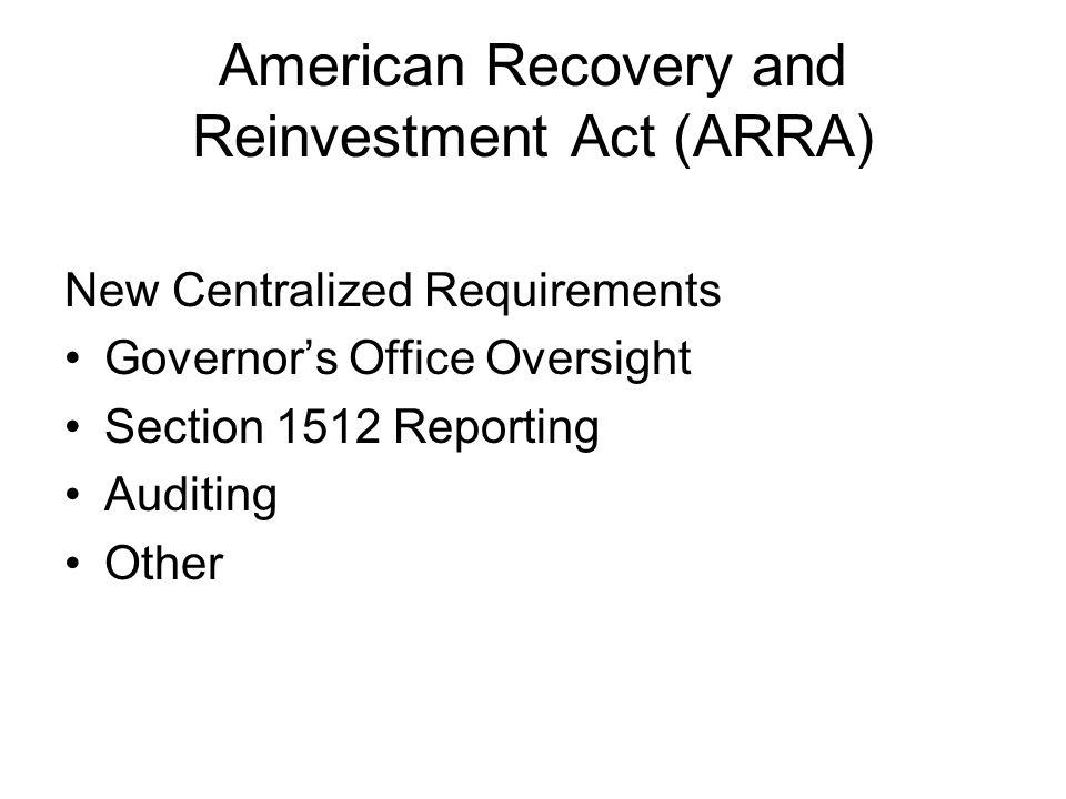 ARRA Issues Barriers to ARRA Success Speed of Implementation Unprecedented Accountability & Transparency New State responsibilities No Administrative $ Existing OMB A-87 didnt accommodate OMB Responded with May 11, 2009 Guidance Provides.5% for Administrative Costs Allows for Estimates for Central Administrative Costs Recognized need for quick implementation