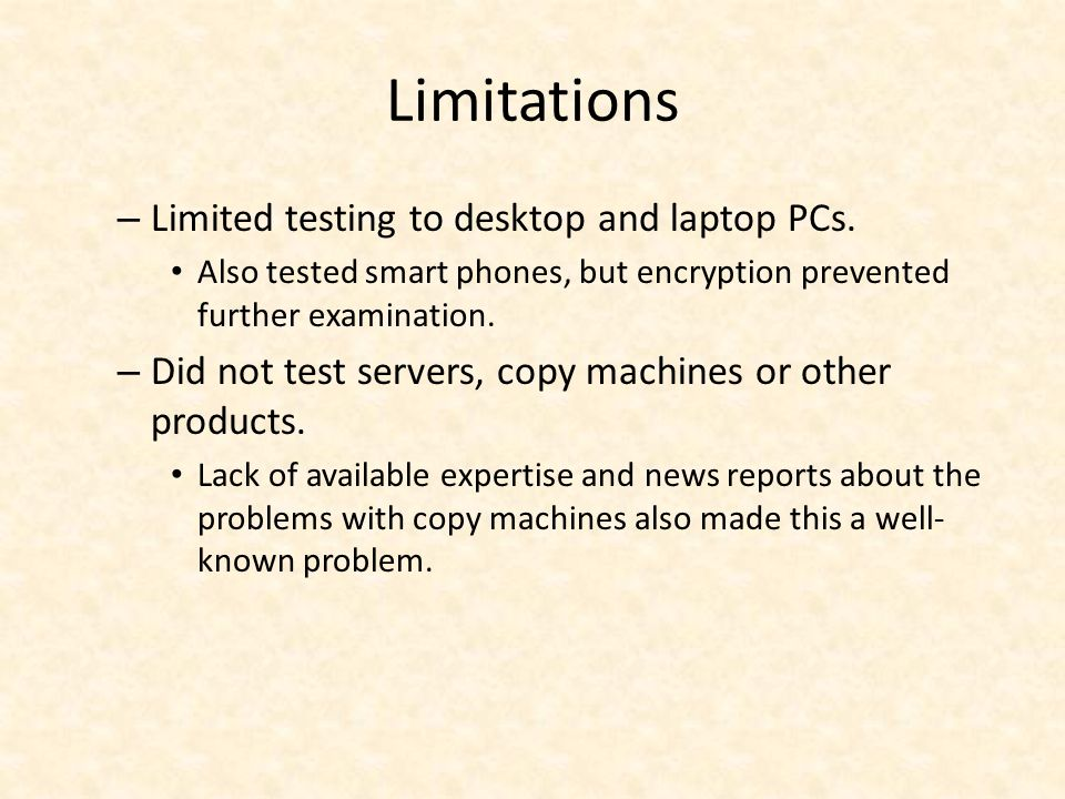 Limitations – Limited testing to desktop and laptop PCs.