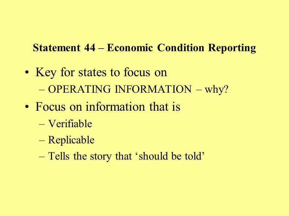 Key for states to focus on –OPERATING INFORMATION – why? Focus on information that is –Verifiable –Replicable –Tells the story that should be told Sta