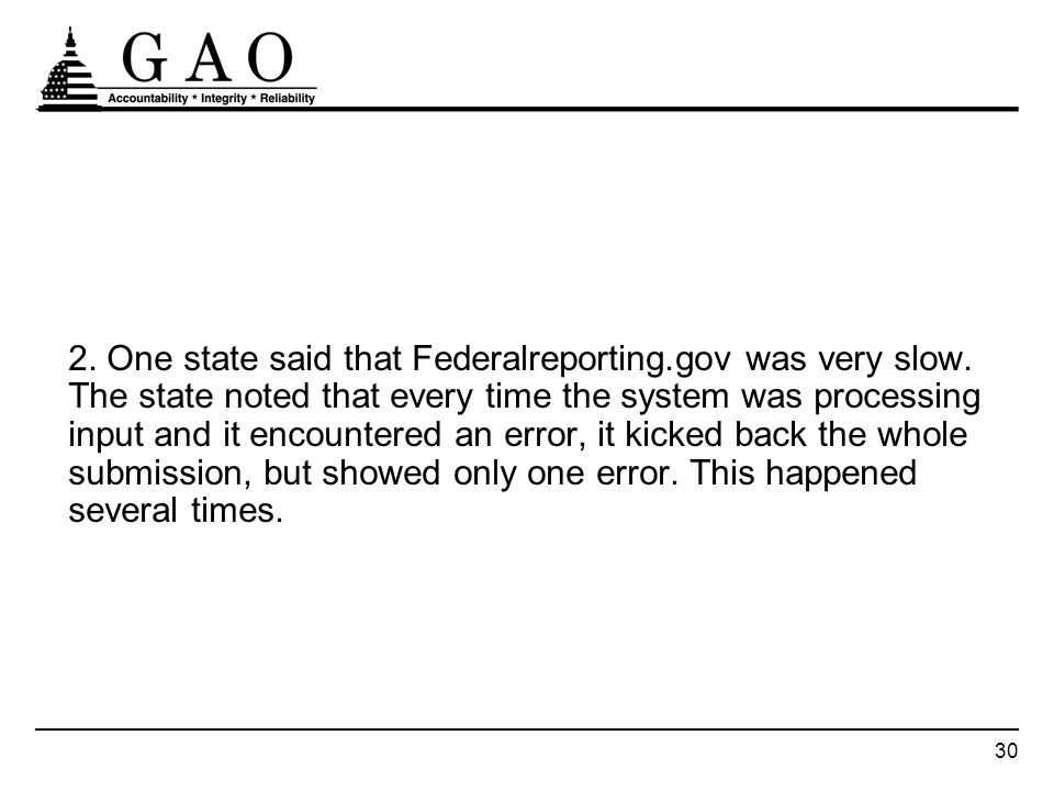 30 2. One state said that Federalreporting.gov was very slow.