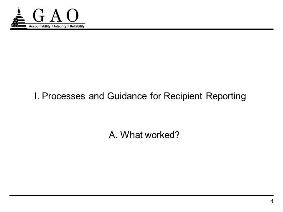 4 I. Processes and Guidance for Recipient Reporting A. What worked