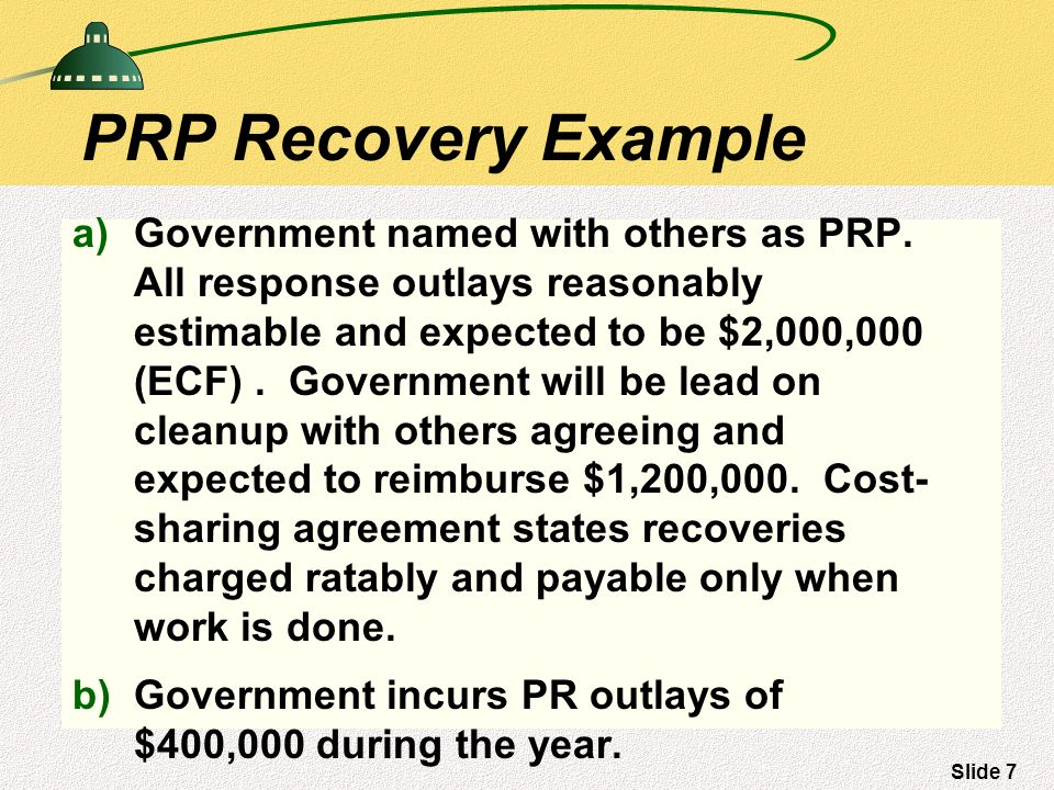 Slide 7 PRP Recovery Example a)Government named with others as PRP.