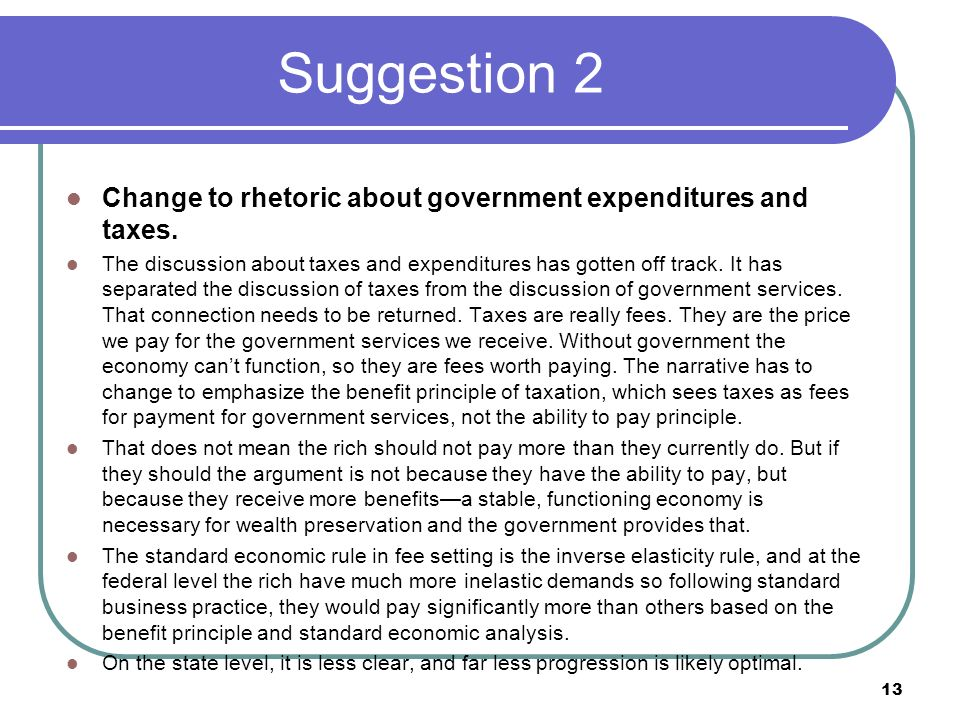 Suggestion 2 Change to rhetoric about government expenditures and taxes.