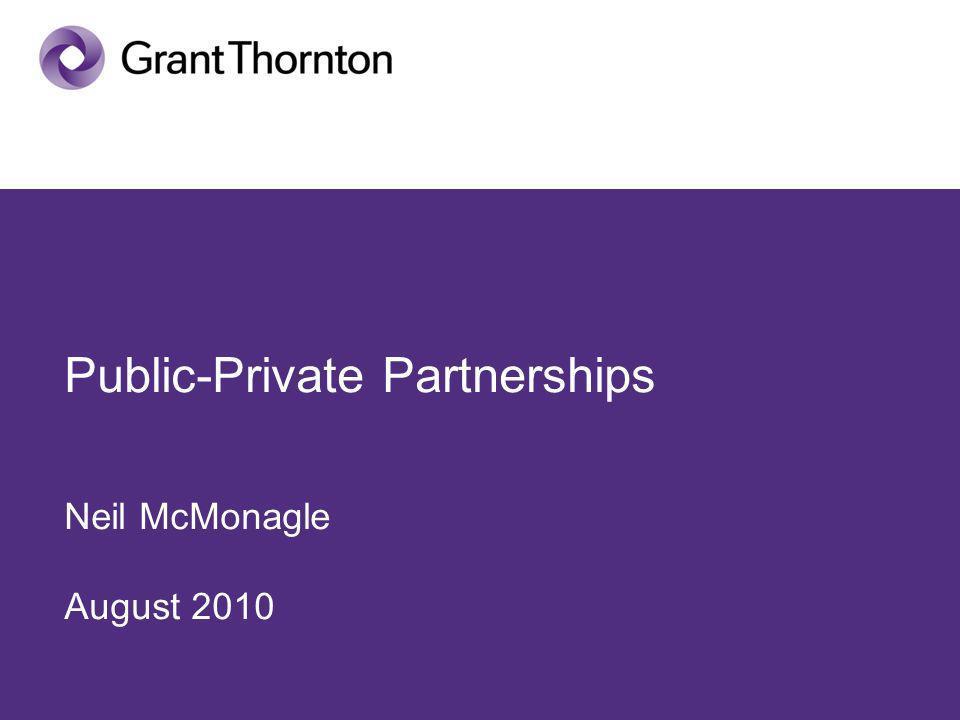 Public-Private Partnerships Neil McMonagle August 2010