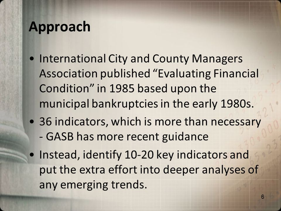 Approach International City and County Managers Association published Evaluating Financial Condition in 1985 based upon the municipal bankruptcies in