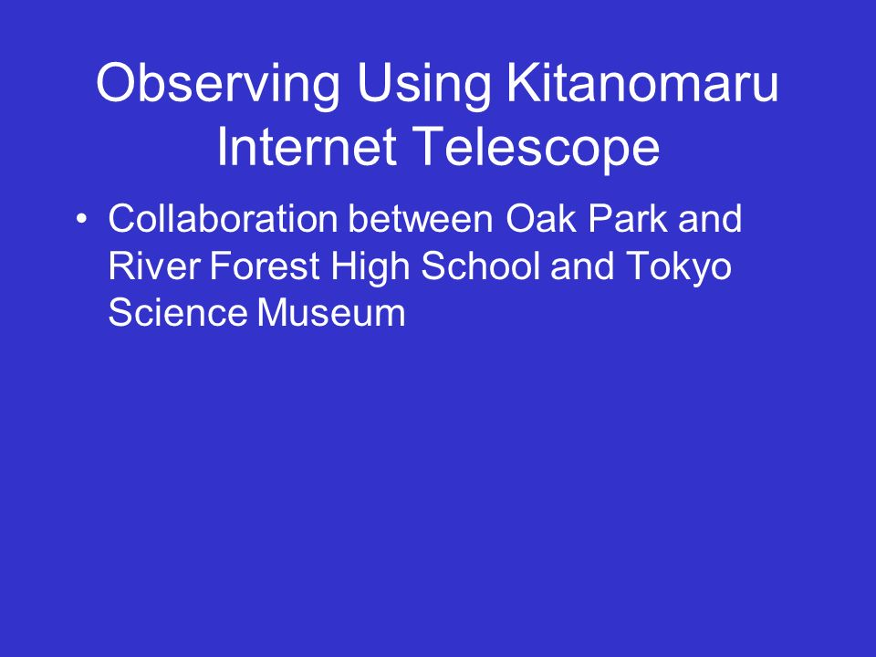 Observing Using Kitanomaru Internet Telescope Collaboration between Oak Park and River Forest High School and Tokyo Science Museum