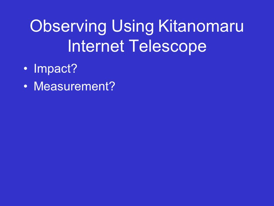 Observing Using Kitanomaru Internet Telescope Impact? Measurement?