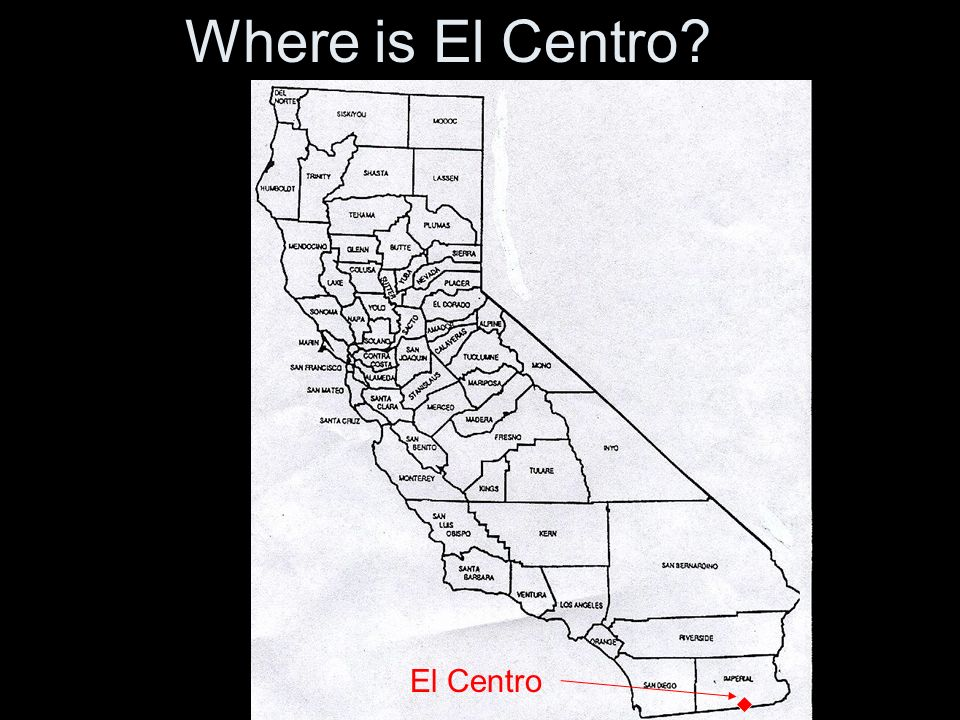 Where is El Centro? El Centro