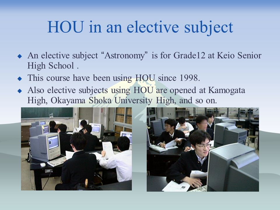 HOU in an elective subject An elective subject Astronomy is for Grade12 at Keio Senior High School.
