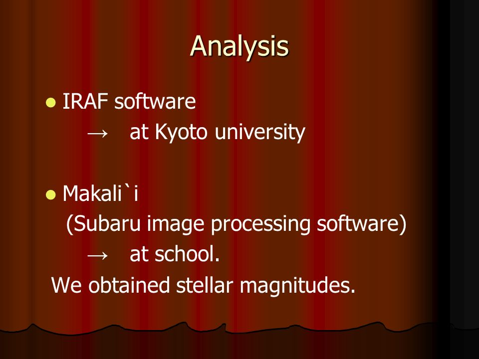 Analysis IRAF software at Kyoto university Makali`i (Subaru image processing software) at school.