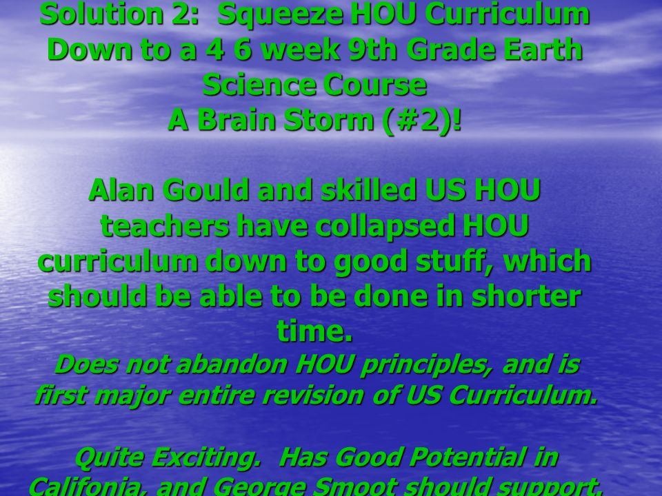 Solution 2: Squeeze HOU Curriculum Down to a 4 6 week 9th Grade Earth Science Course A Brain Storm (#2).