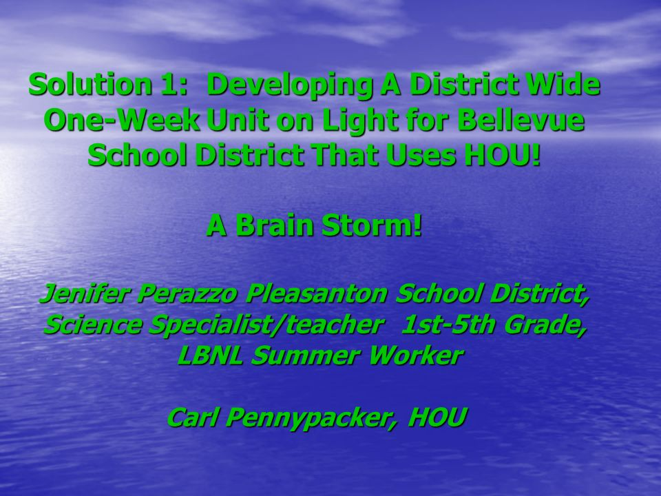 Solution 1: Developing A District Wide One-Week Unit on Light for Bellevue School District That Uses HOU.