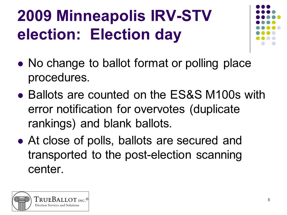 19 Security, verification and certification TrueBallot combines the best of paper ballots with matching, redundant, electronic records.