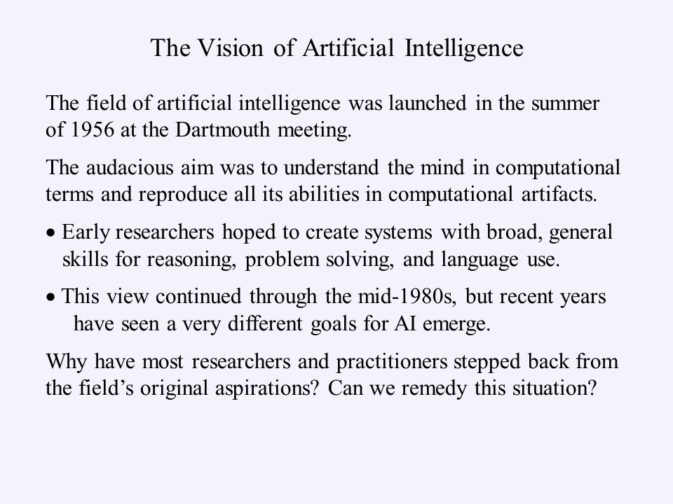 The field of artificial intelligence was launched in the summer of 1956 at the Dartmouth meeting.