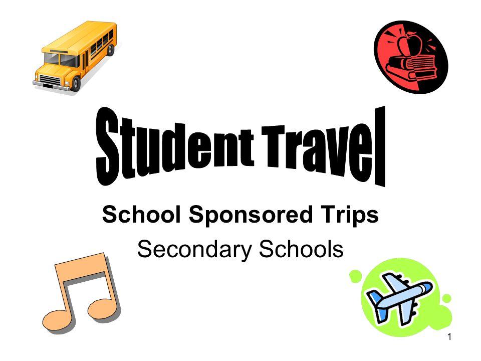1 School Sponsored Trips Secondary Schools