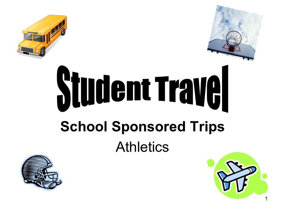 1 School Sponsored Trips Athletics