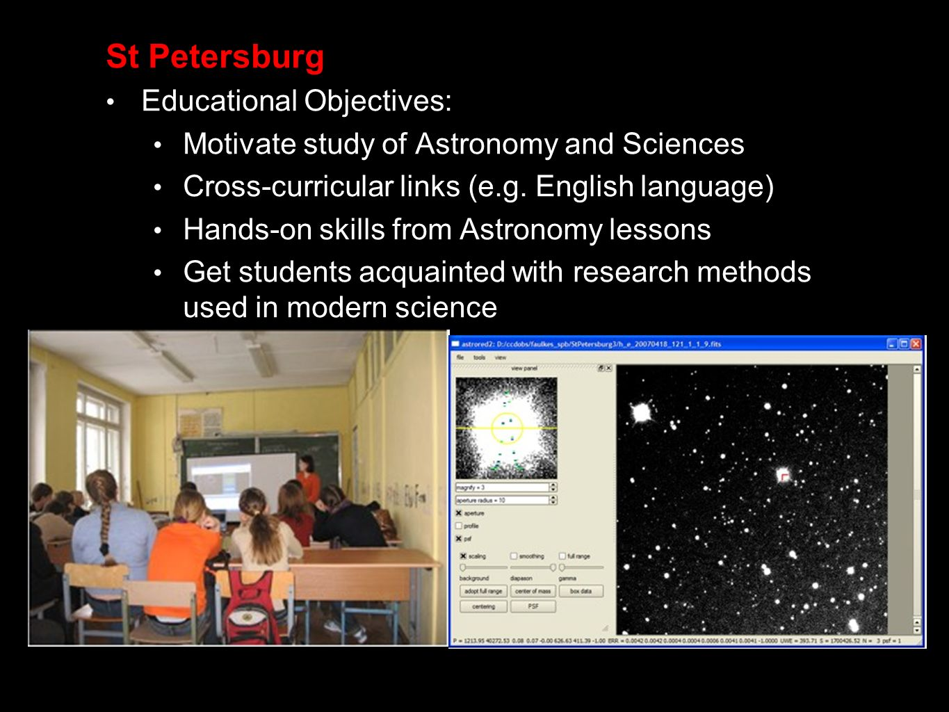 St Petersburg Educational Objectives: Motivate study of Astronomy and Sciences Cross-curricular links (e.g.