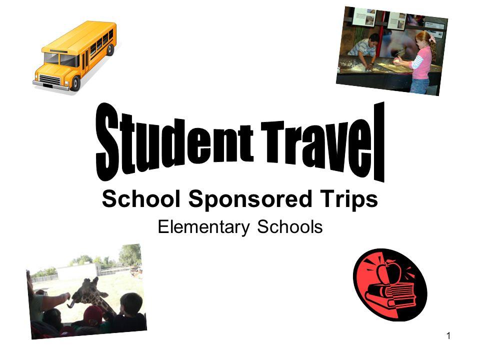 1 School Sponsored Trips Elementary Schools