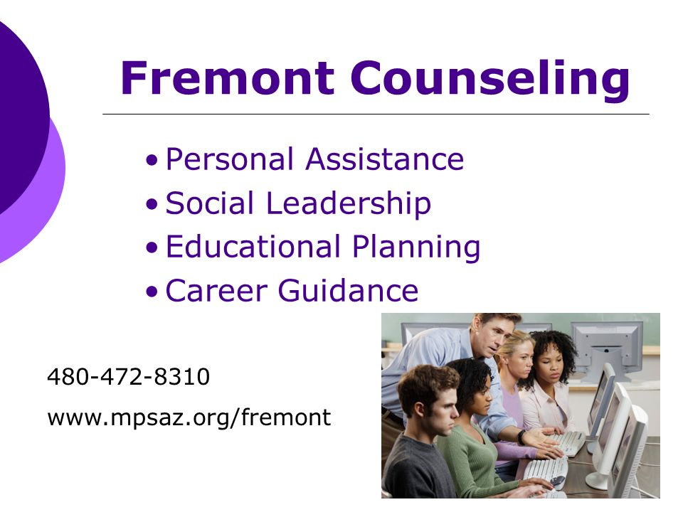 Fremont Counseling Personal Assistance Social Leadership Educational Planning Career Guidance 480-472-8310 www.mpsaz.org/fremont