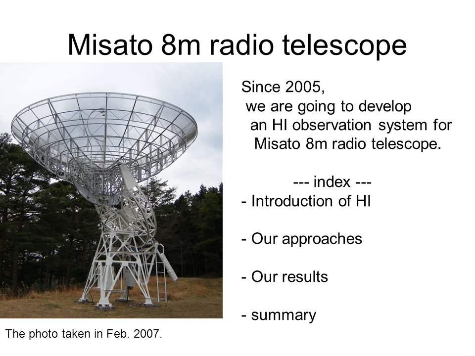 Misato 8m radio telescope The photo taken in Feb. 2007.