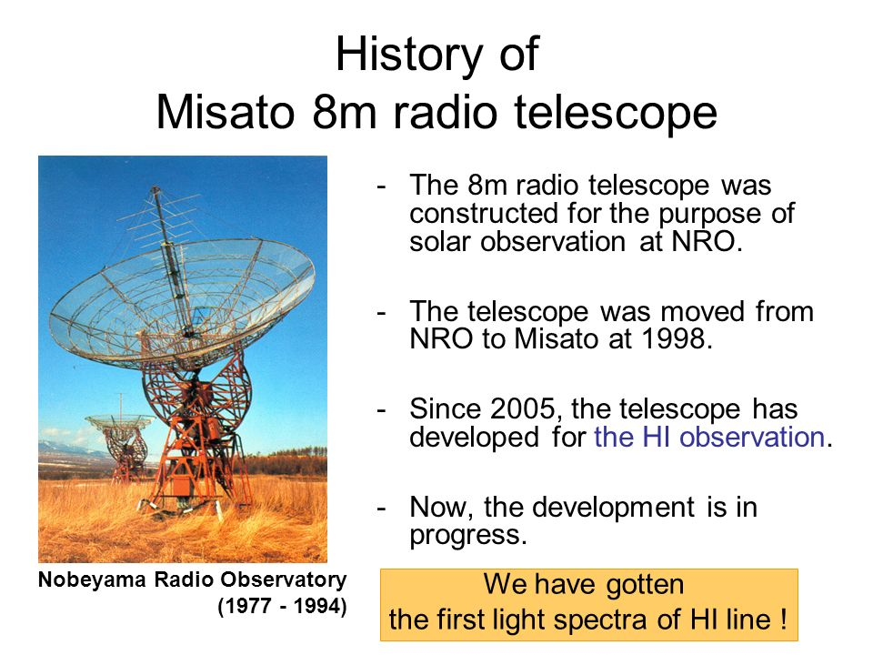 History of Misato 8m radio telescope -The 8m radio telescope was constructed for the purpose of solar observation at NRO.