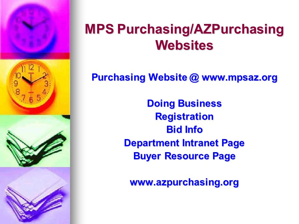 MPS Purchasing/AZPurchasing Websites Purchasing   Doing Business Registration Bid Info Department Intranet Page Buyer Resource Page
