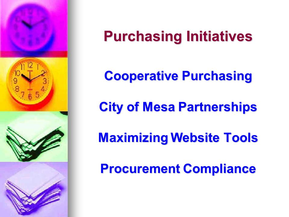 Purchasing Cooperatives The main goal of a cooperative is to gain cost- effective and efficient acquisition of quality products and services while saving time and personnel resources through greater buying power.