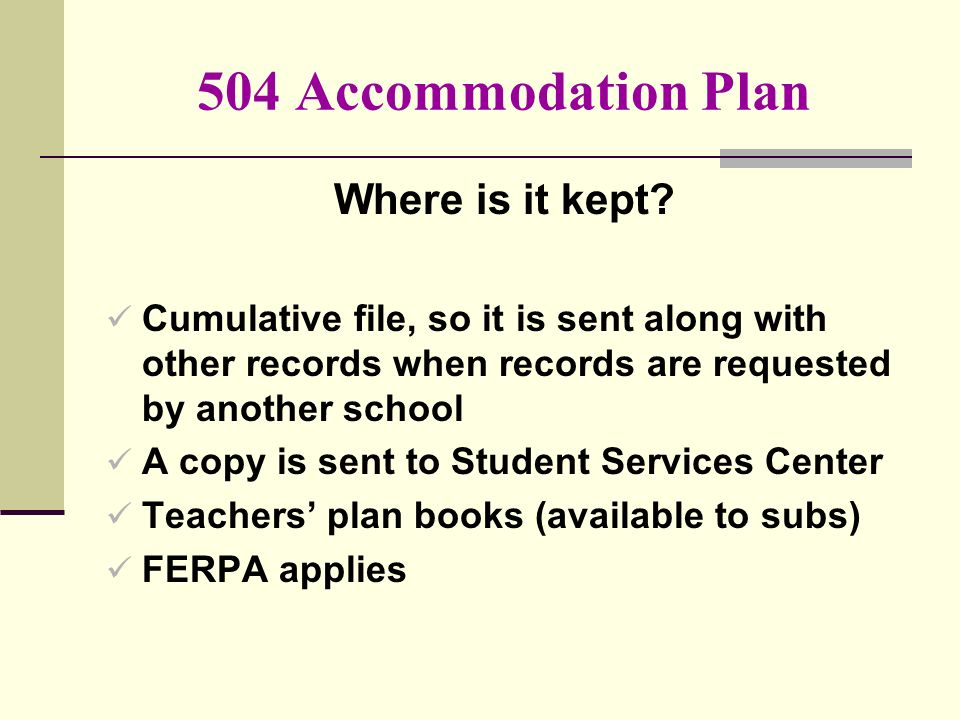 504 Accommodation Plan Where is it kept.