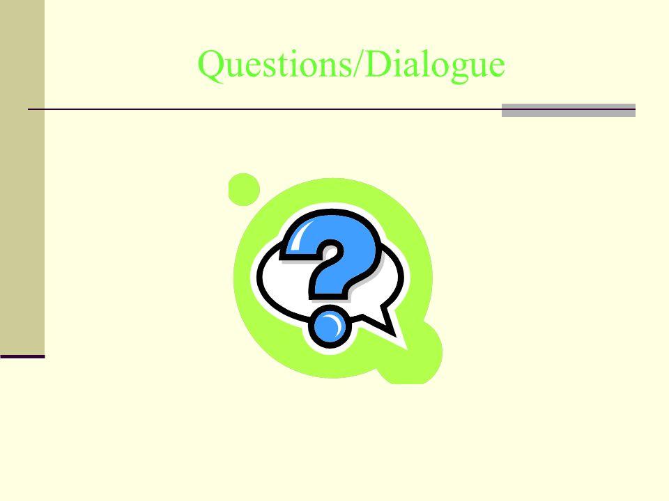 Questions/Dialogue