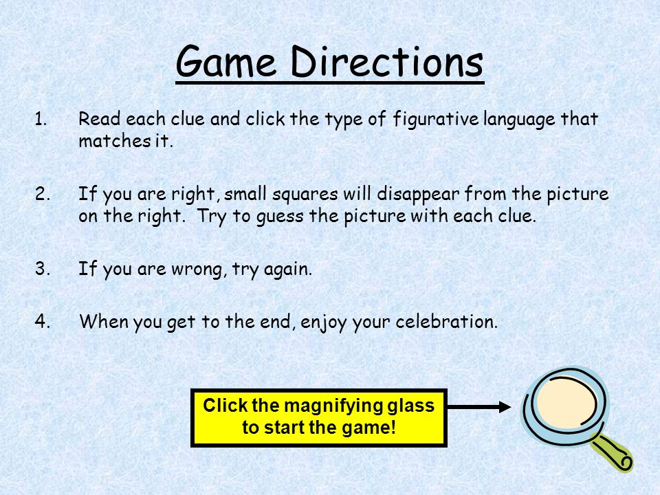 Figurative Language Game Can you discover the missing picture by answering questions about figurative language? Click here to read the directions.