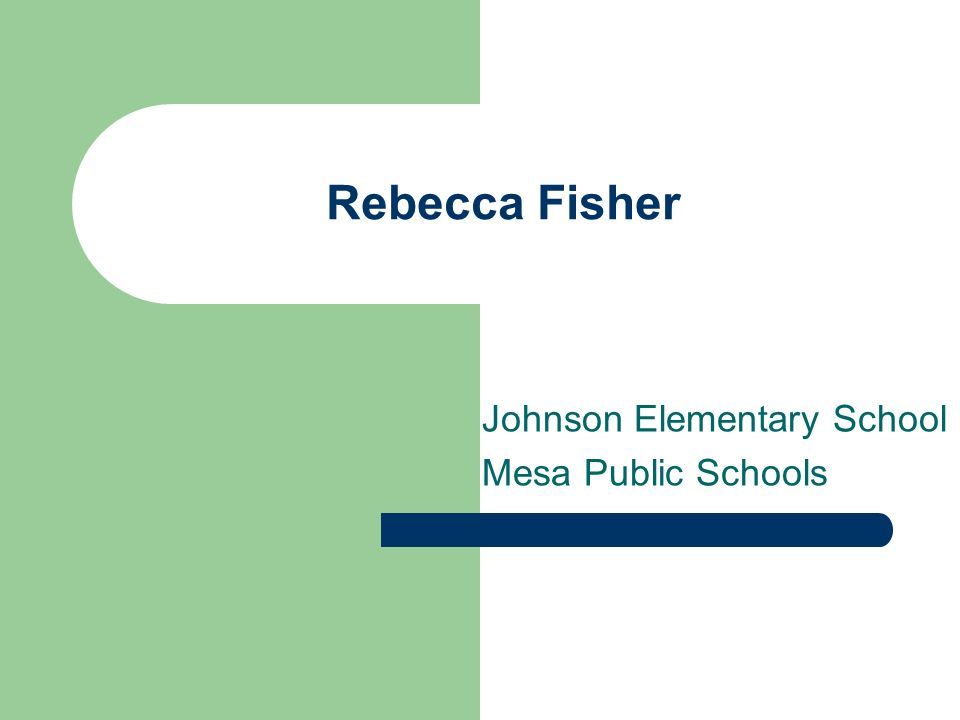 Rebecca Fisher Johnson Elementary School Mesa Public Schools