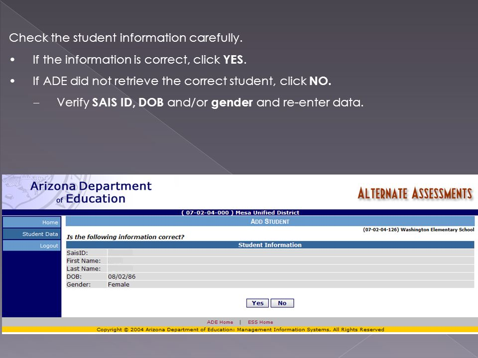 Check the student information carefully. If the information is correct, click YES.