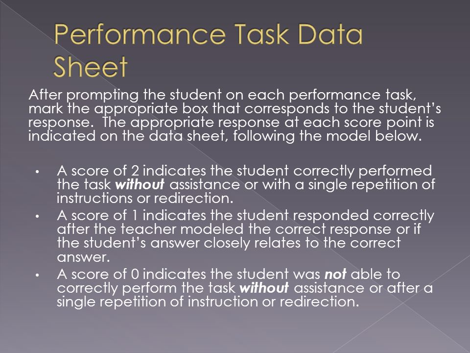 After prompting the student on each performance task, mark the appropriate box that corresponds to the students response.