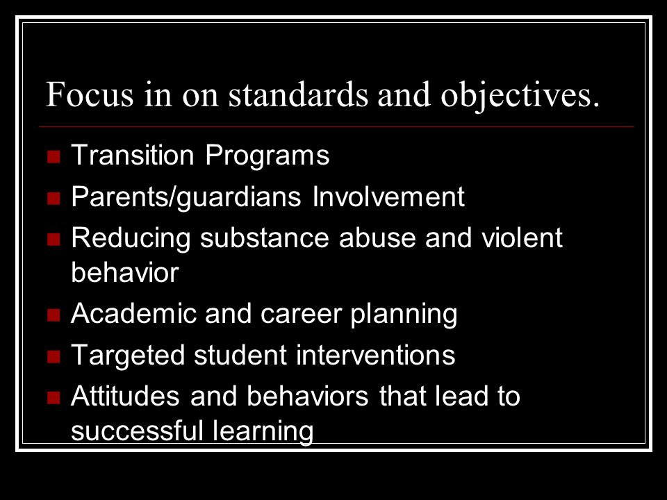 Focus in on standards and objectives.