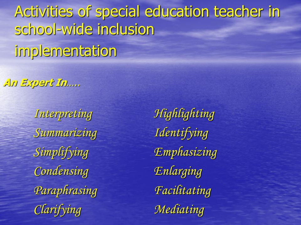 Activities of special education teacher in school-wide inclusion implementation An Expert In…..