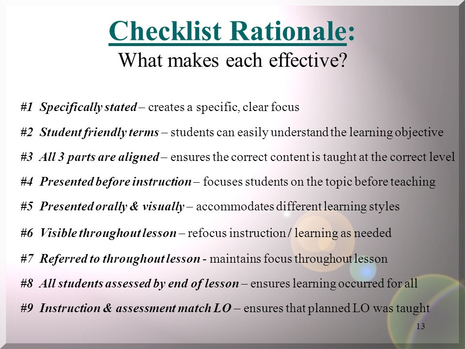 13 Checklist Rationale: What makes each effective? #1 Specifically stated – creates a specific, clear focus #2 Student friendly terms – students can e