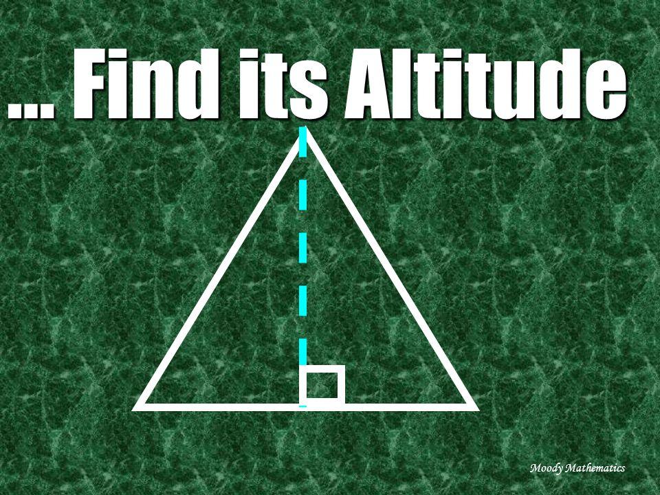 … Find its Altitude Moody Mathematics