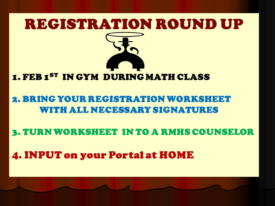 REGISTRATION ROUND UP 1. FEB 1 ST IN GYM DURING MATH CLASS 2.