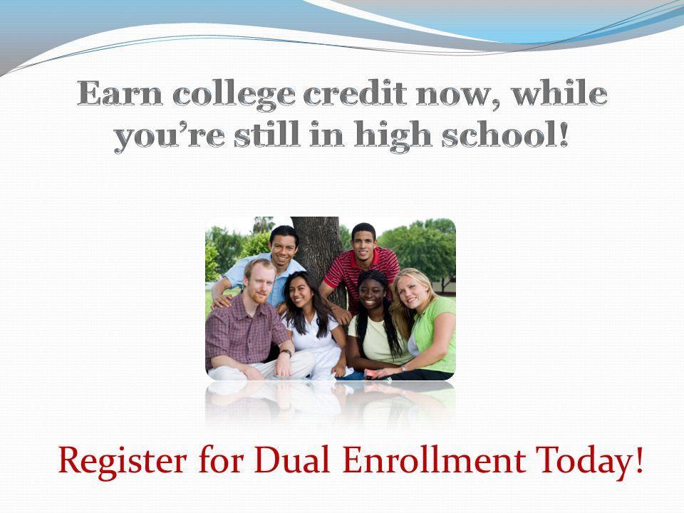 Register for Dual Enrollment Today!