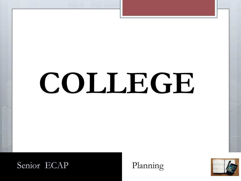 Senior ECAP Planning COLLEGE