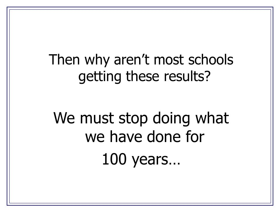 Then why arent most schools getting these results.