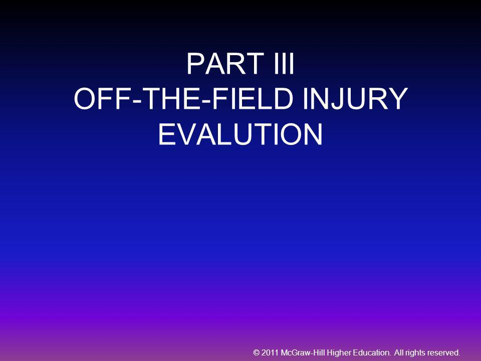 © 2011 McGraw-Hill Higher Education. All rights reserved. PART III OFF-THE-FIELD INJURY EVALUTION