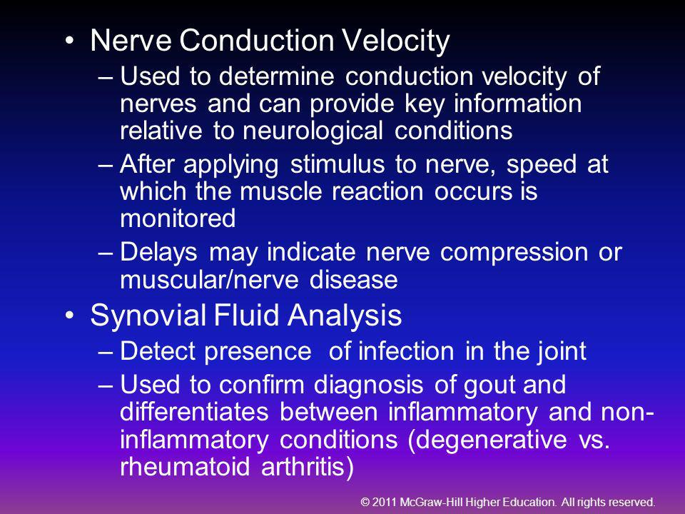 © 2011 McGraw-Hill Higher Education. All rights reserved. Nerve Conduction Velocity –Used to determine conduction velocity of nerves and can provide k