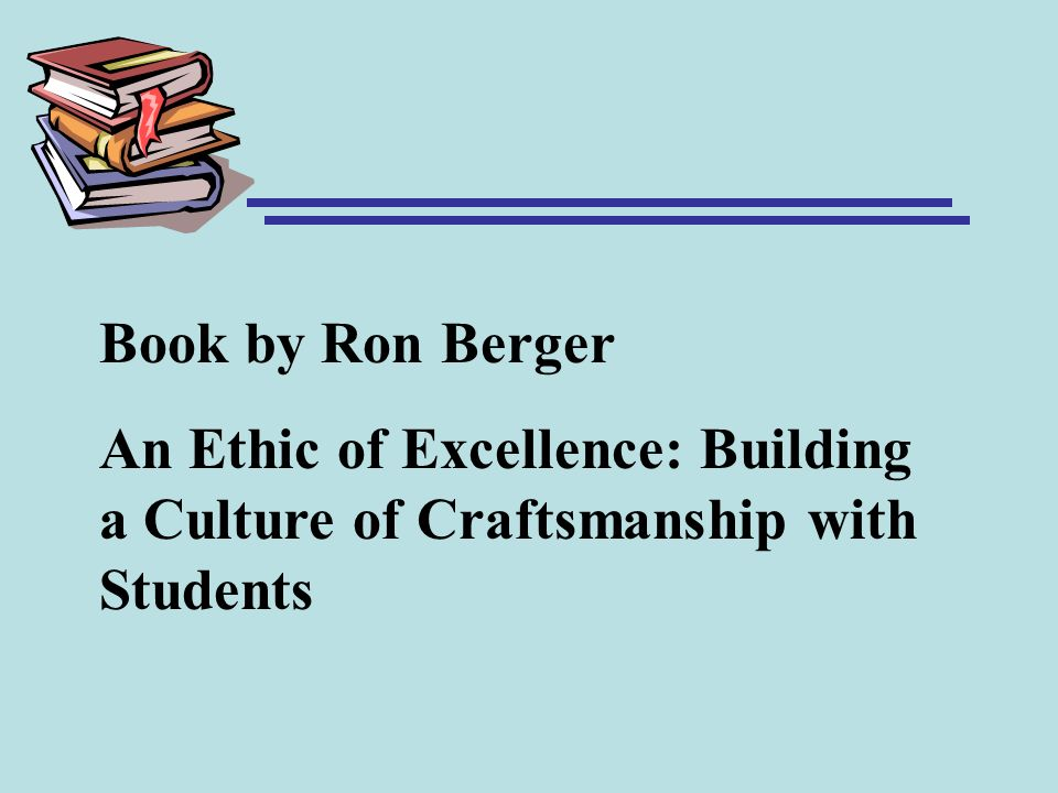 Book by Ron Berger An Ethic of Excellence: Building a Culture of Craftsmanship with Students