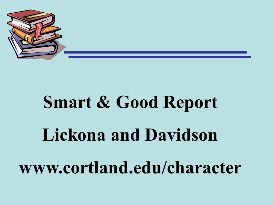 Smart & Good Report Lickona and Davidson www.cortland.edu/character